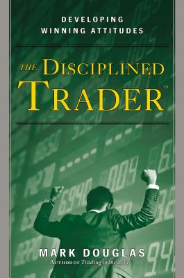 Disciplined Trader By Douglas, Mark