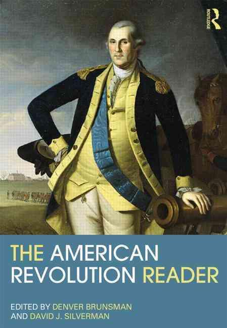 The American Revolution Reader By Brunsman, Denver/ Silverman, David J (EDT)