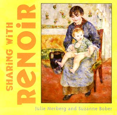 Sharing With Renoir By Merberg, Julie/ Bober, Suzanne
